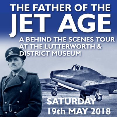 The Father of the Jet Age - Lutterworth - May 2018