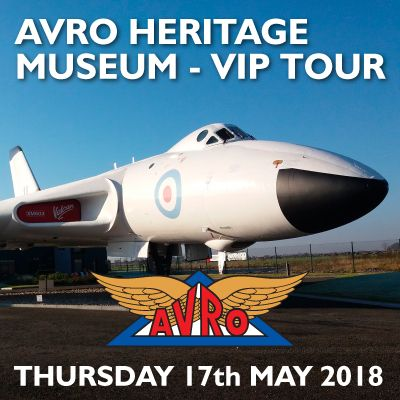 VIP Tour of Avro Heritage Museum - Woodford (May 2018)